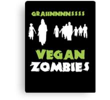 Vegan Zombies Graaaiiiinnnsss Canvas Print