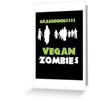 Vegan Zombies Graaaiiiinnnsss Greeting Card