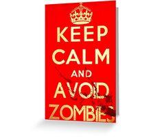 Keep Calm Theory-Zombies Avoid Greeting Card
