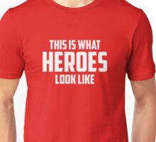 This Is What Heroes Look Like Unisex T-Shirt