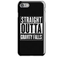 straight outta gravity falls iPhone Case/Skin