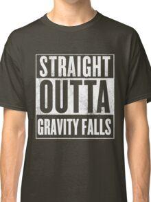 straight outta gravity falls Classic T-Shirt