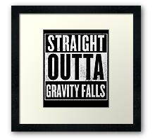 straight outta gravity falls Framed Print