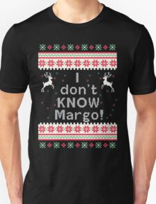 I don't Know Margo! Unisex T-Shirt