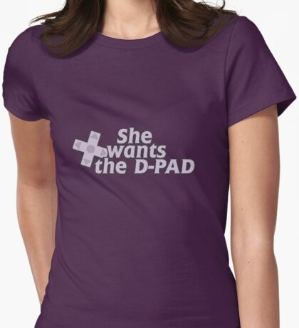 She wants the d pad  Womens Fitted T-Shirt
