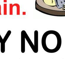 MAKE AMERICAN GRATE AGAIN -NO PRE-SHREDDED CHEESE Sticker