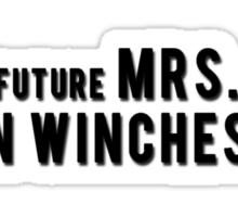 Supernatural : Future Mrs. Dean Winchester Sticker