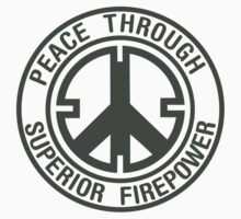 Peace Through Superior Firepower by Hapax