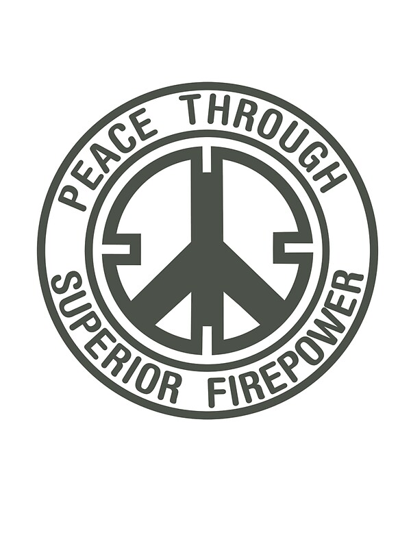 Quot Peace Through Superior Firepower Quot Stickers By Hapax
