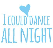 I could dance all night! with heart Photographic Print