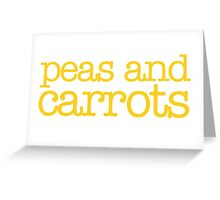 Forrest Gump - Peas and carrots Greeting Card