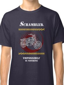 Scrambler. Impossible is nothing Classic T-Shirt