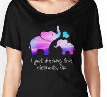 I just freaknig love elephants, OK. Women's Relaxed Fit T-Shirt