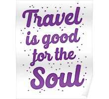 travel is good for the soul Poster