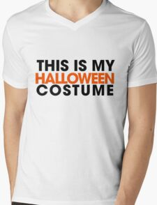 This is my Halloween costume  Mens V-Neck T-Shirt