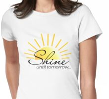 SHINE Until Tomorrow 2 Womens Fitted T-Shirt