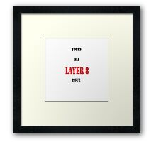 Layer 8 Issue Framed Print