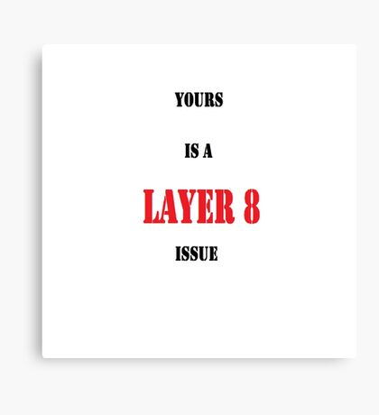 Layer 8 Issue Canvas Print