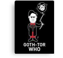 GOTH DR WHO - WHITE TEXT! Canvas Print