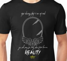 When fiction becomes Reality Unisex T-Shirt