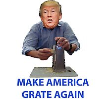 Make America Grate Again - Donald Trump Photographic Print
