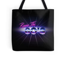 Bring Back the 80's Tote Bag