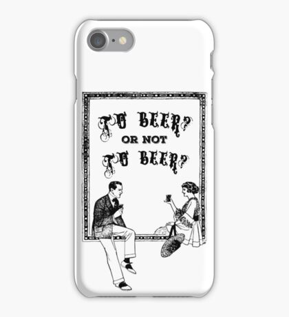 To Be Or Not To be Shakespeare Beer Funny Drinking Quotes iPhone Case/Skin