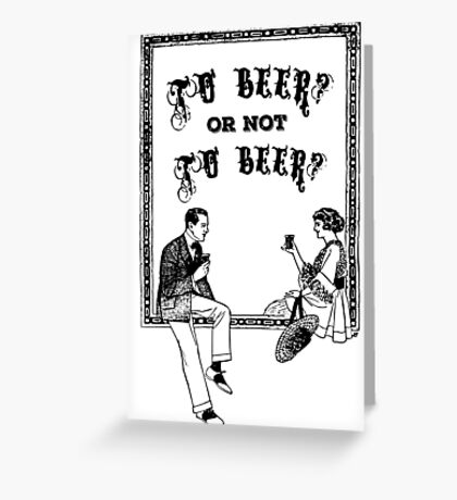 To Be Or Not To be Shakespeare Beer Funny Drinking Quotes Greeting Card