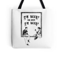 To Be Or Not To be Shakespeare Beer Funny Drinking Quotes Tote Bag