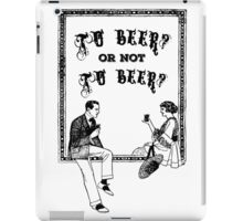 To Be Or Not To be Shakespeare Beer Funny Drinking Quotes iPad Case/Skin