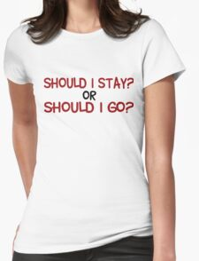 The Clash Should I Stay Or Should I Go Song Lyrics Music Quotes Womens Fitted T-Shirt