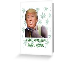 Make America Blaze Again - Donald Trump Greeting Card