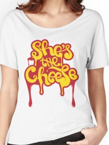 She's the Cheese Women's Relaxed Fit T-Shirt