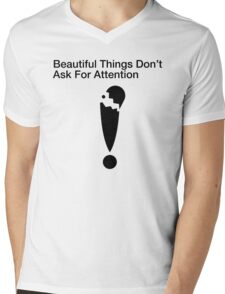 Beautiful Things Don't Ask For Attention Mens V-Neck T-Shirt