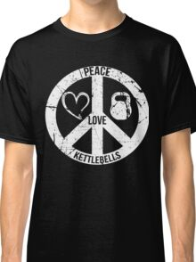 Peace Love & Kettlebells, Funny For Workout Lover,Gymer,Bodybuilder Classic T-Shirt
