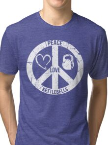 Peace Love & Kettlebells, Funny For Workout Lover,Gymer,Bodybuilder Tri-blend T-Shirt