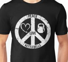 Peace Love & Kettlebells, Funny For Workout Lover,Gymer,Bodybuilder Unisex T-Shirt