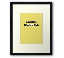 Legalise Clarky Cat Framed Print