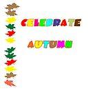 Celebrate Autumn by designingjudy
