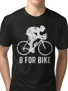 Bicycle-B For Bike Cycling Lovers Gift Funny Tri-blend T-Shirt