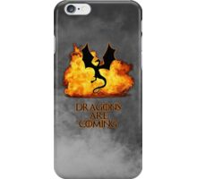 Dragons are coming 2 iPhone Case/Skin