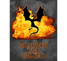 Dragons are coming 2 Photographic Print