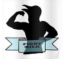 Fight Milk Poster
