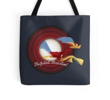 The Fastest Bird Alive! Tote Bag