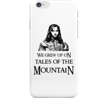 """We Grew Up On Tales Of The Mountain."" iPhone Case/Skin"