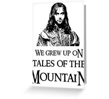 """We Grew Up On Tales Of The Mountain."" Greeting Card"