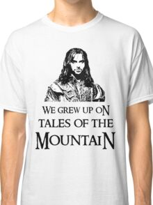 """""""We Grew Up On Tales Of The Mountain."""" Classic T-Shirt"""