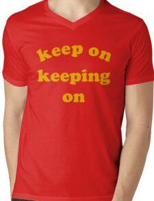 Keep on Keeping On Mens V-Neck T-Shirt