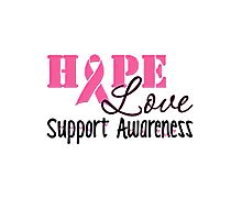 HOPE LOVE SUPPORT AWARENESS Photographic Print