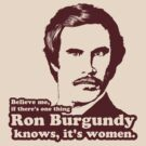 Ron Burgundy Knows Women! by SykoGraphx